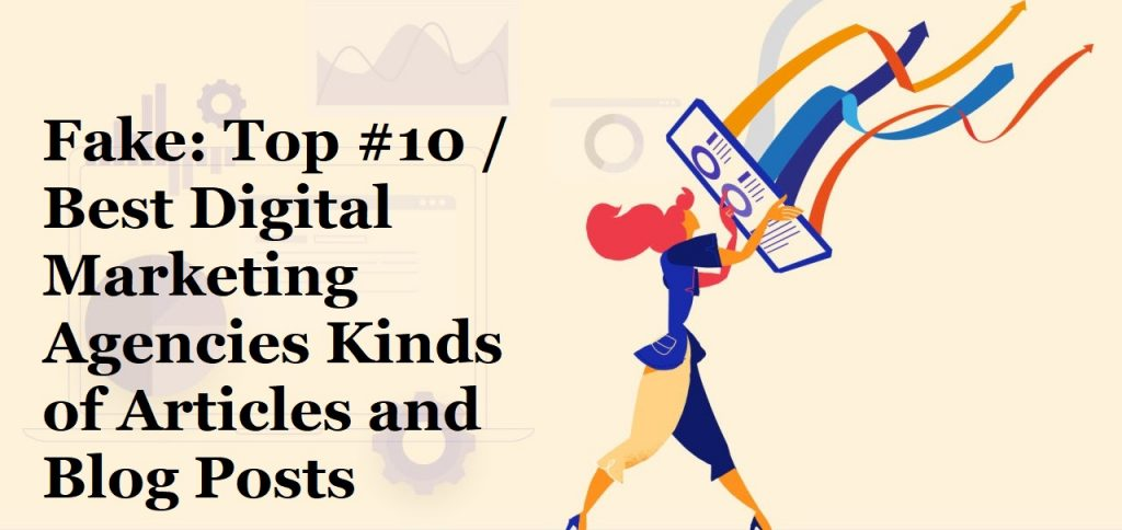 Fake Articles about List of Top 10/ Best Digital Marketing Companies
